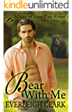 Bear With Me (Mates of Bear Paw River Book 2)