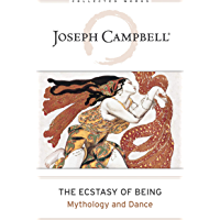 Ecstasy of Being: Mythology and Dance (The Collected Works of Joseph Campbell Book 8) book cover