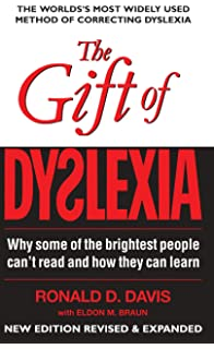 Understanding Dyslexia Dyslexia The Gift >> The Gift Of Dyslexia Why Some Of The Brightest People Can T Read