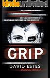 Grip: A SciFi Dystopian Thriller (The Slip Trilogy Book 2)
