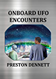 Onboard UFO Encounters: True Accounts of Contact with Extraterrestrials