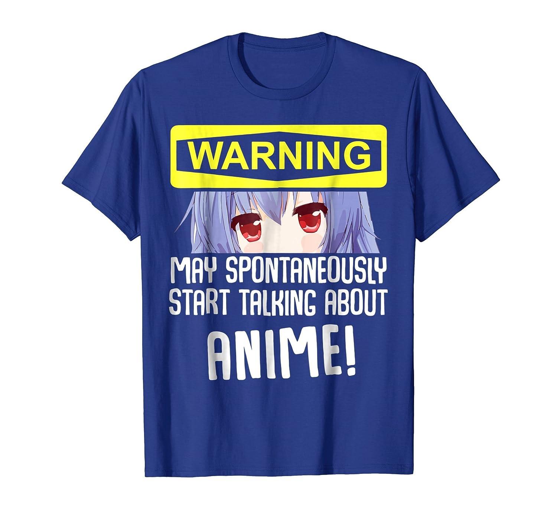 Warning May Spontaneously Talk About Anime T-Shirt-fa