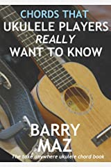 Chords That Ukulele Players Really Want To Know Kindle Edition