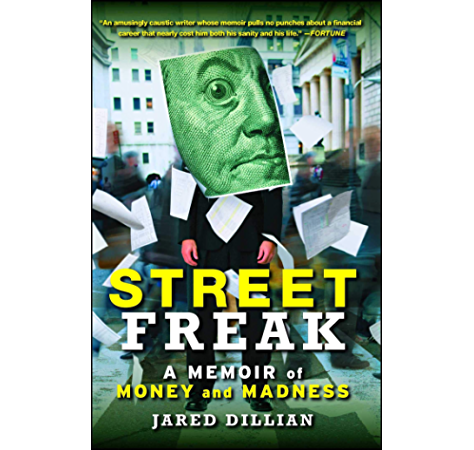 Amazon Com Street Freak Money And Madness At Lehman Brothers Ebook Dillian Jared Kindle Store