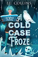 A Cold Case Froze (Ice Witch Mysteries Book 2) Kindle Edition