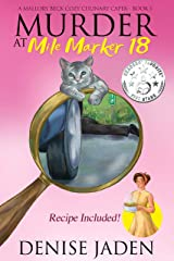 Murder at Mile Marker 18 (A Mallory Beck Cozy Culinary Caper Book 1) Kindle Edition