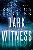 Dark Witness: A Josie Bates Thriller (The Witness Series) (Volume 7)