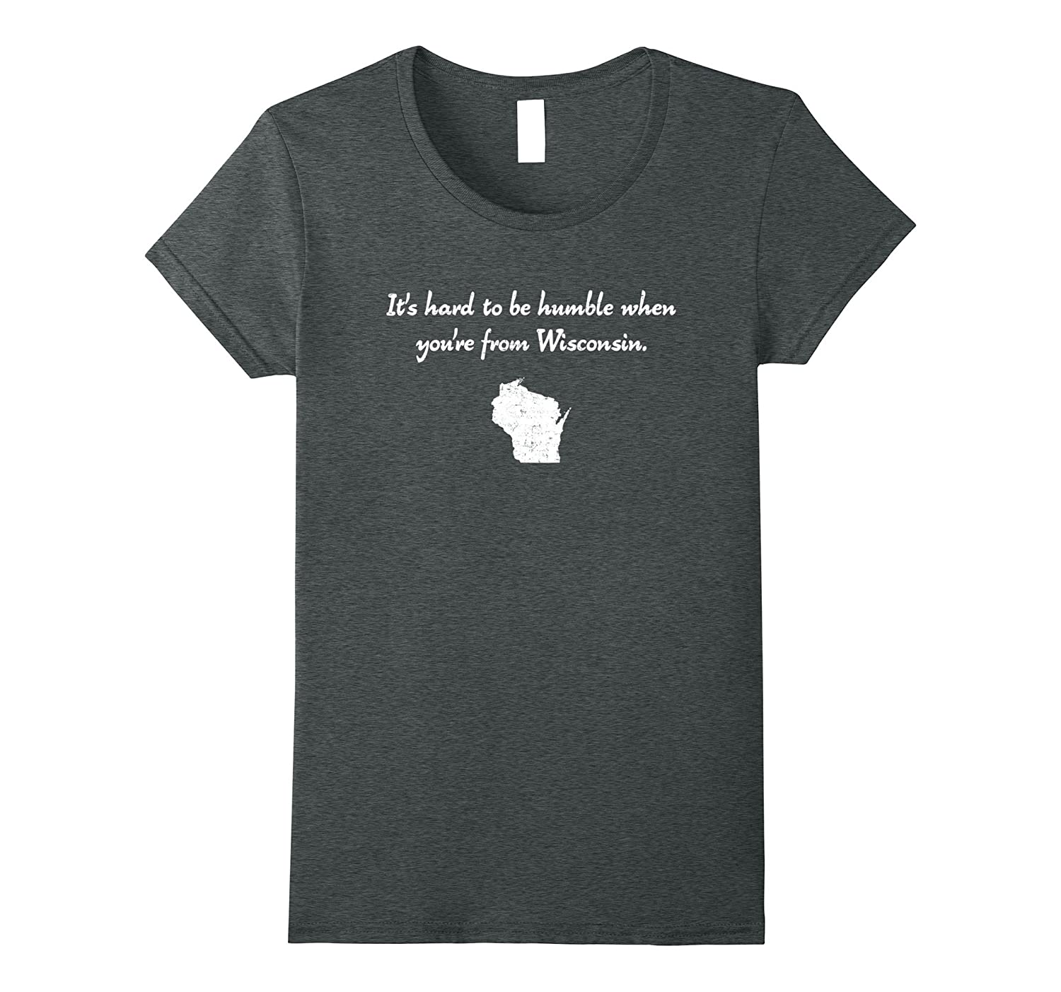 """It's hard to be humble when you're from Wisconsin"" t-shirt"
