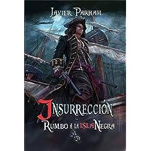 Insurrección ... Rumbo a La Isla Negra (Spanish Edition) Sep 20, 2018