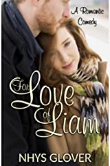 For Love of Liam: A Romantic Comedy Kindle Edition