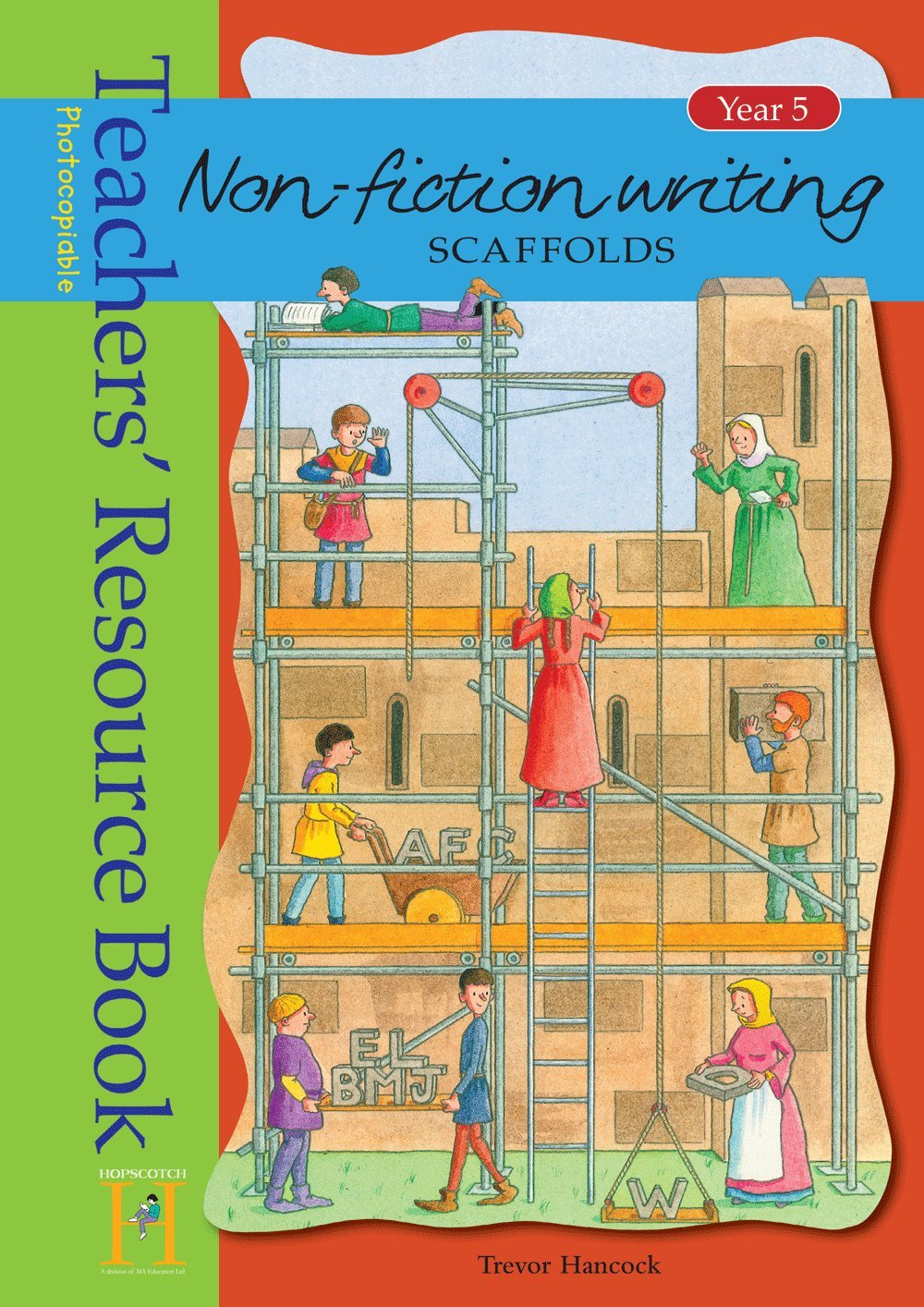 Non-Fiction Writing Scaffolds: Year 5: Teachers' Resource Book pdf