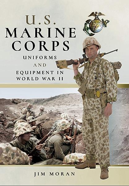 Amazon Com Us Marine Corps Uniforms And Equipment In World War Ii Ebook Moran Jim Kindle Store