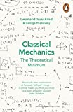 Classical Mechanics: The Theoretical Minimum (Theoretical Minimum 1) [Idioma Inglés]