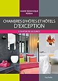 Chambres d'hôtes et hôtels d'exception