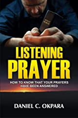Listening Prayer: How to Know That Your Prayers Have Been Answered (Praying the Scriptures Book 2) Kindle Edition
