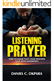 Listening Prayer: How to Know That Your Prayers Have Been Answered (Praying the Scriptures Book 2)