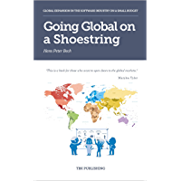 Going Global on a Shoestring: Global Expansion in the Software Industry on a Small Budget (English Edition)