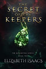 The Secret of the Keepers (Kailmerya Book 2) Kindle Edition