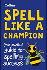 Spell Like a Champion: Your practical guide to spelling success Kindle Edition