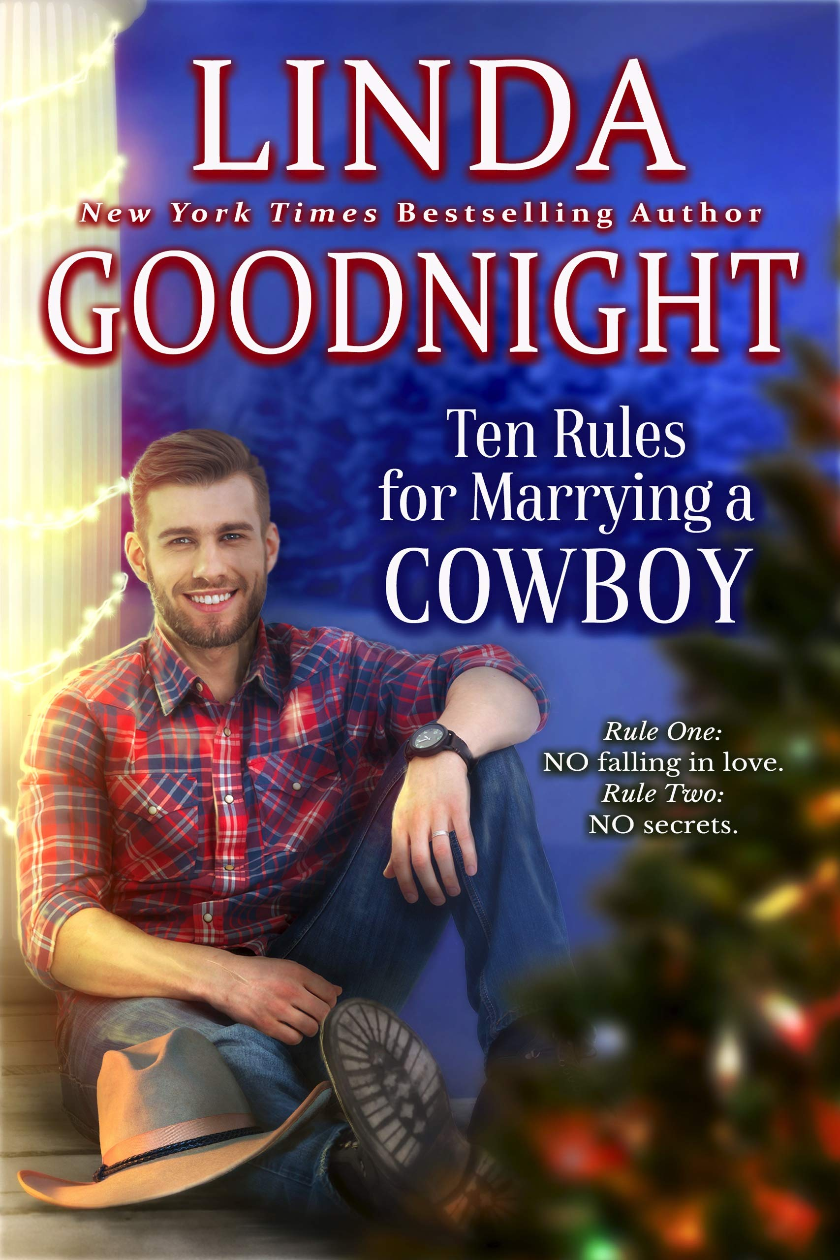 Ten Rules For Marrying A Cowboy  Hometown Heroes  Calypso County Texas Book 6   English Edition