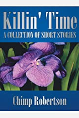 Killin' Time: A Collection of Short Stories Kindle Edition