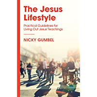 The Jesus Lifestyle: Practical Guidelines for Living Out Jesus' Teachings (ALPHA BOOKS) (English Edition)