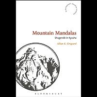 Mountain Mandalas: Shugendo in Kyushu (Bloomsbury Shinto Studies) (English Edition)