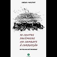 10 contos polêmicos no combate à corrupção