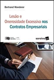 Lesão e onerosidade excessiva nos contratos empresariais - 1ª edição de 2018