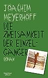 Die Zweisamkeit der Einzelgänger: Roman (Alle Toten fliegen hoch 4) (German Edition)