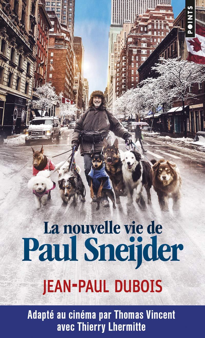 La Nouvelle Vie De Paul Sneijder Jean Paul Dubois