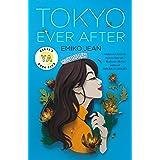 Tokyo Ever After: A Novel