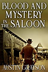 Blood and Mystery in the Saloon: A Historical Western Adventure Book Kindle Edition