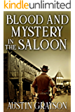 Blood and Mystery in the Saloon: A Historical Western Adventure Book