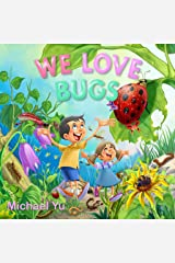 WE LOVE BUGS (Children Bedtime story picture book) Kindle Edition