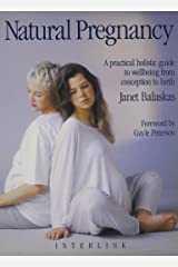 Natural Pregnancy: A Practical, Holistic Guide to Wellbeing from Conception to Birth Paperback