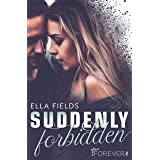 Suddenly Forbidden: New-Adult-Liebesroman voller Herzschmerz und Emotionen über Freundschaft und die erste Liebe (Gray Spring