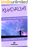 KUNDALINI: The Ultimate Guide For Beginners (English Edition)