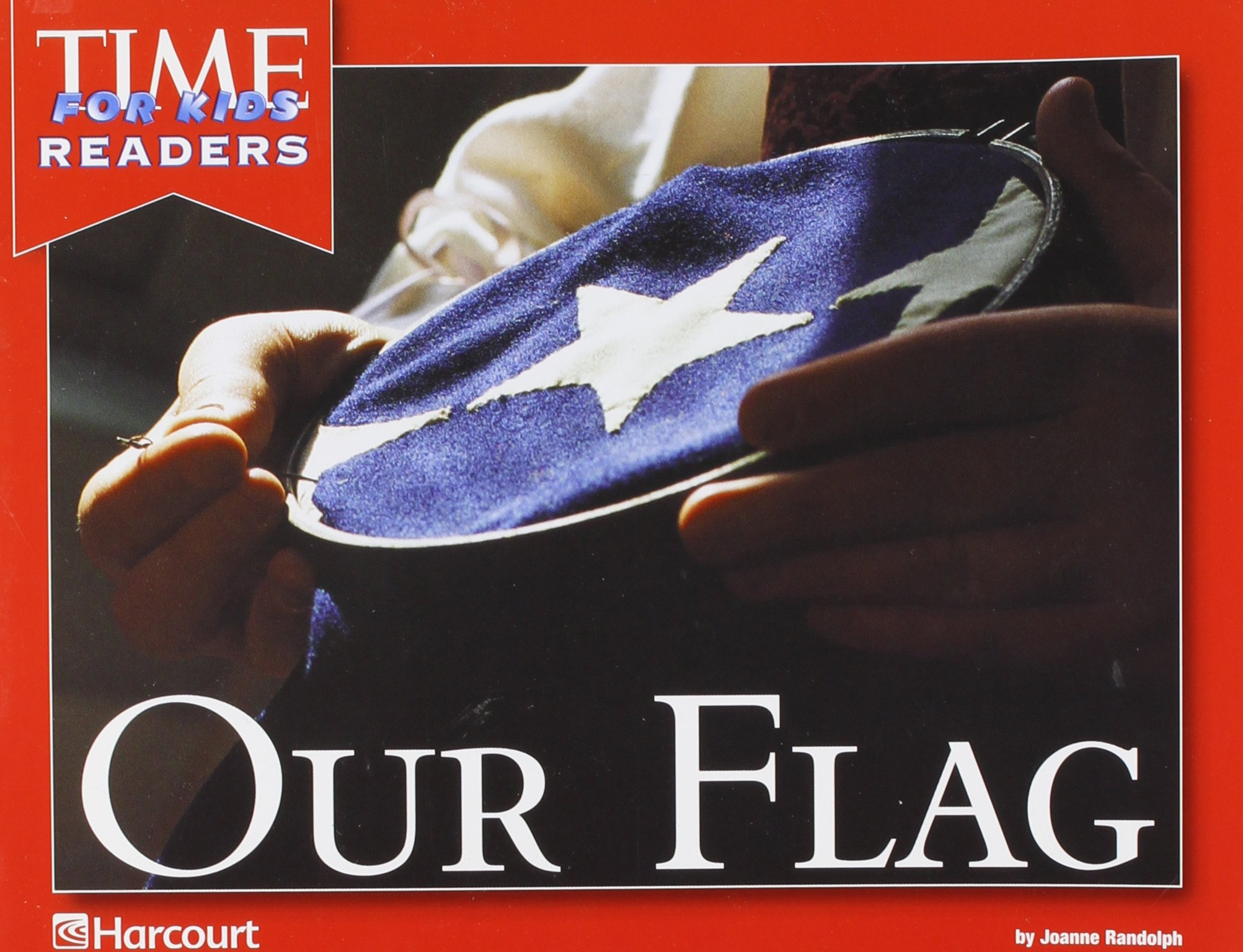 Harcourt School Publishers Reflections: Time for Kids Reader Our Flag Grade K pdf epub