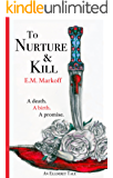 To Nurture & Kill (Ellderet Tales Book 1)