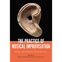 The Practice of Musical Improvisation: Dialogues with Contemporary Musical Improvisers