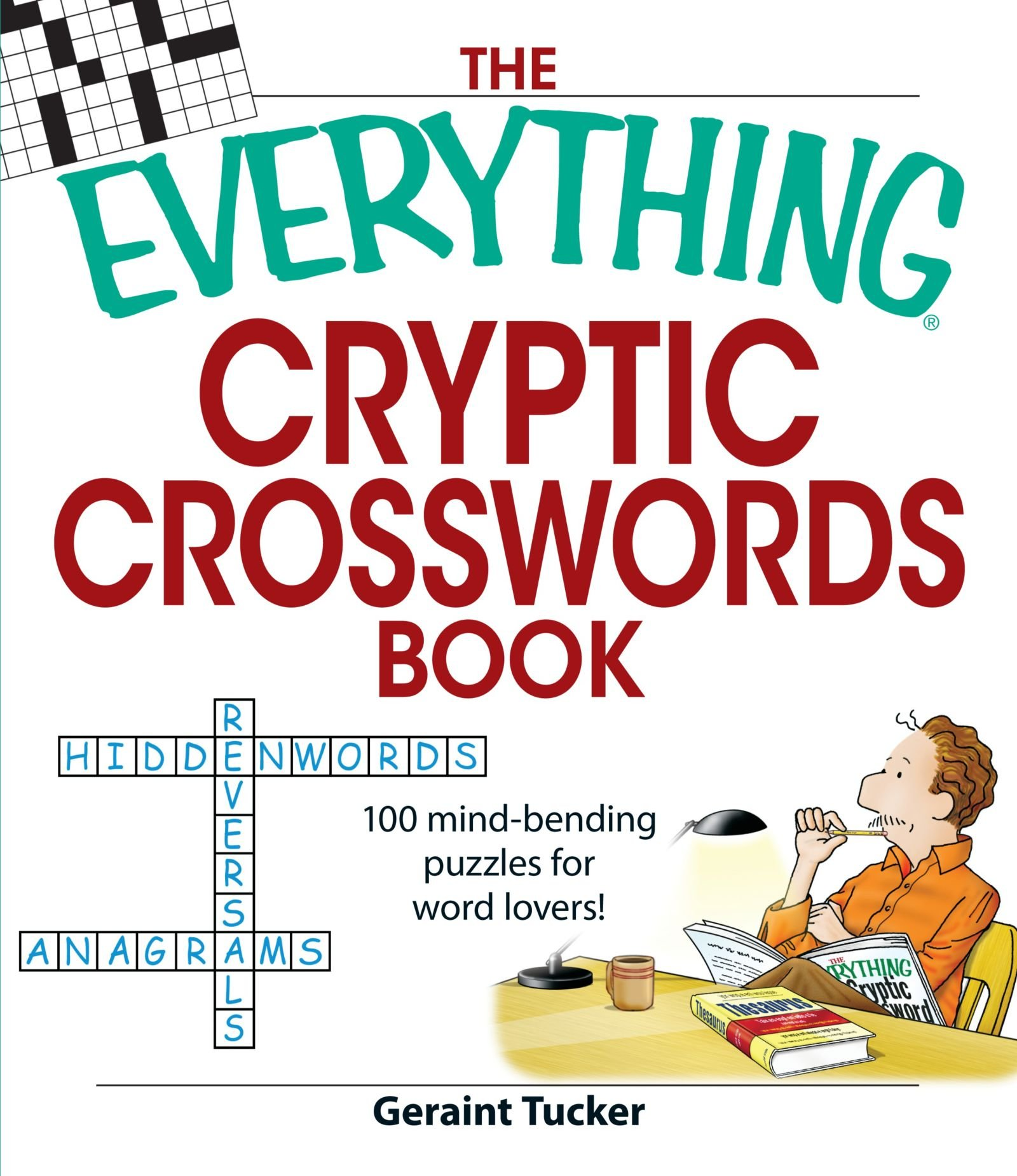 The Everything Cryptic Crosswords Book: 100 complex and challenging puzzles for word lovers! ebook