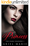 Princess (The Dark Shadows Book 1)
