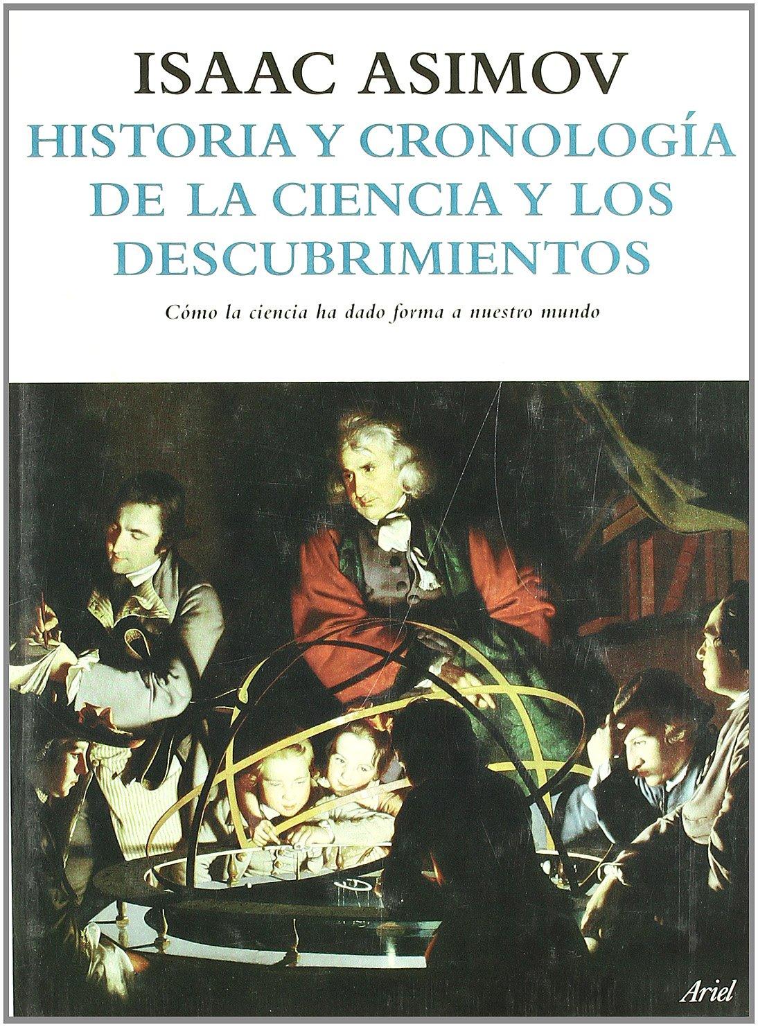 Historia y cronología de la ciencia y los descubrimientos Ariel: Amazon.es:  Isaac Asimov: Libros