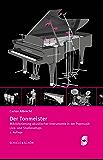 Der Tonmeister: Mikrofonierung akustischer Instrumente in der Popmusik: Live- und Studiosetups