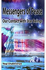 Messengers of Peace - Our Contact with Star Beings Kindle Edition