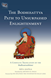 The Bodhisattva Path to Unsurpassed Enlightenment: A Complete Translation of the Bodhisattvabhumi