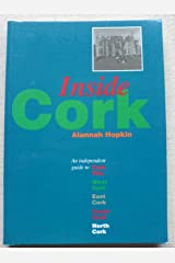 Inside Cork: An Independent Guide to Cork City, West Cork, East Cork, South Cork, and North Cork Paperback