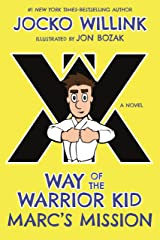 Marc's Mission: Way of the Warrior Kid (A Novel) Hardcover