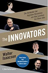 The Innovators: Die Vordenker der digitalen Revolution von Ada Lovelace bis Steve Jobs (German Edition) Kindle Edition
